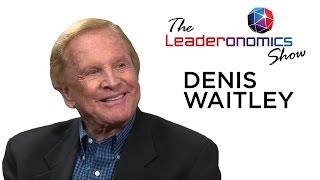 The Leaderonomics Show - Denis Waitley, Motivational Speaker, Consultant & Author