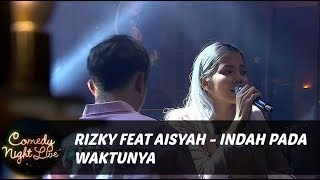 Video Rizky Febian & Aisyah Aziz - Indah Pada Waktunya - Live at CNL download MP3, 3GP, MP4, WEBM, AVI, FLV Februari 2018
