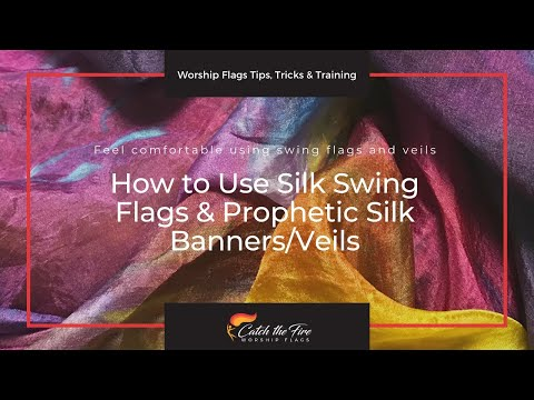 How to Use Silk Swing Flags & Prophetic Silk Banners/Veils