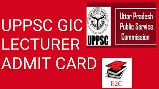UPPSC GIC LECTURER ADMIT CARD || GIC LECTURER ADMIT CARD