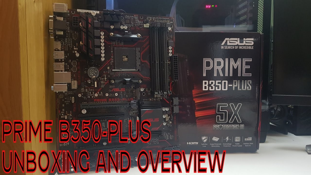 Asus Prime B350-Plus AM4 Motherboard Unboxing And Overview