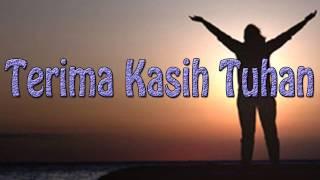 Lagu Rohani Kristen - Terima Kasih Tuhan