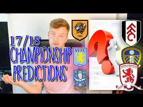 *Biased!* Sky Bet Championship 17 18 League Predictions!!💙