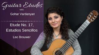 Etude No. 17 (Estudios Sencillos) Leo Brouwer | Guitar Etudes with Gohar Vardanyan