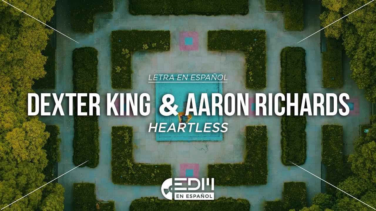 Lyrics] Dexter King & Aaron Richards - Heartless // LETRA EN ESPAÑOL -  YouTube