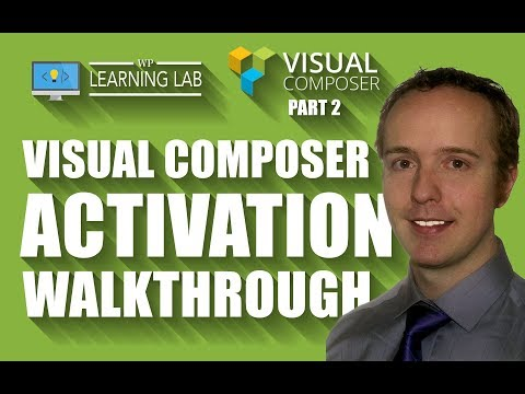 Activate Visual Composer Quickly & Easily - Visual Composer Tutorials Part 2