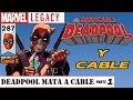 DEADPOOL MATA A CABLE parte 1 - Marvel Legacy - El Despreciable Deadpool#287