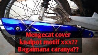 Tutotial repaint cover knalpot motif xxx