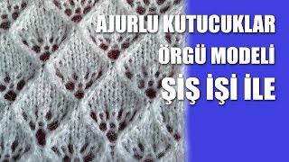 AJURLU KUTUCUKLAR Örgü Modeli - Ajurlu Örgü Modelleri