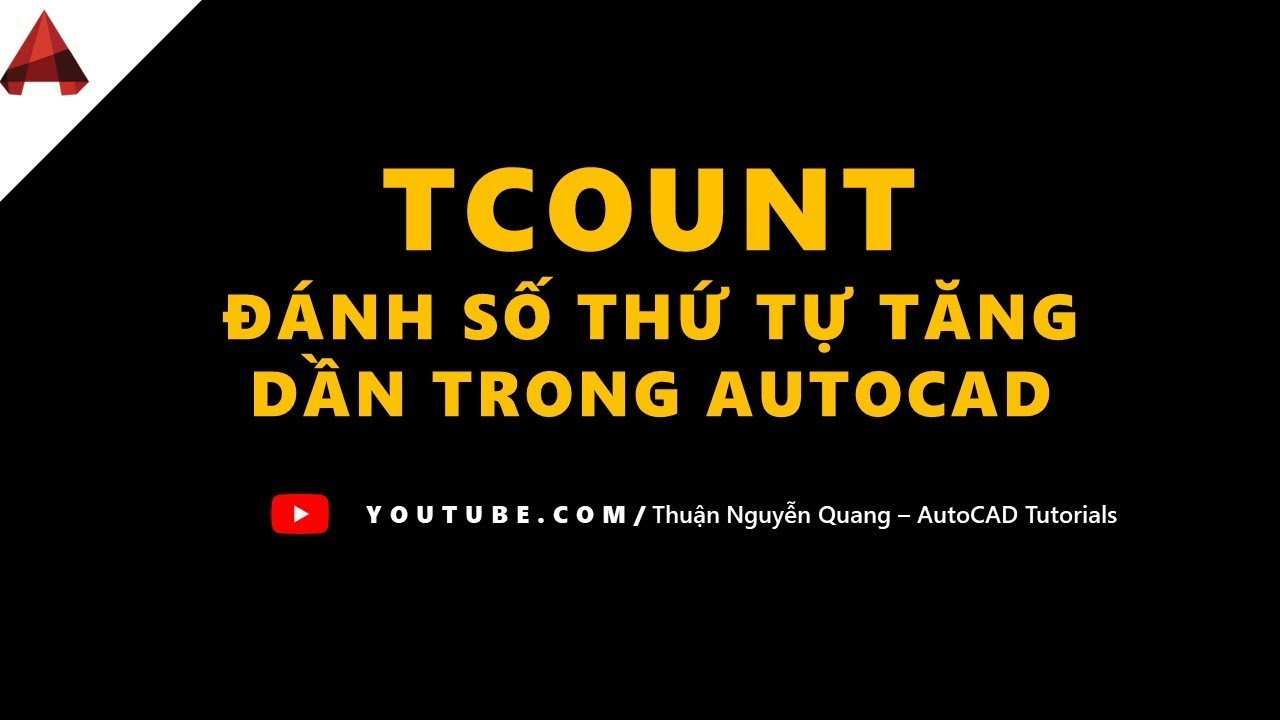 Lệnh TCOUNT - Đánh số thứ tự tăng dần trong AutoCAD (numbered automatically ascending in cad)