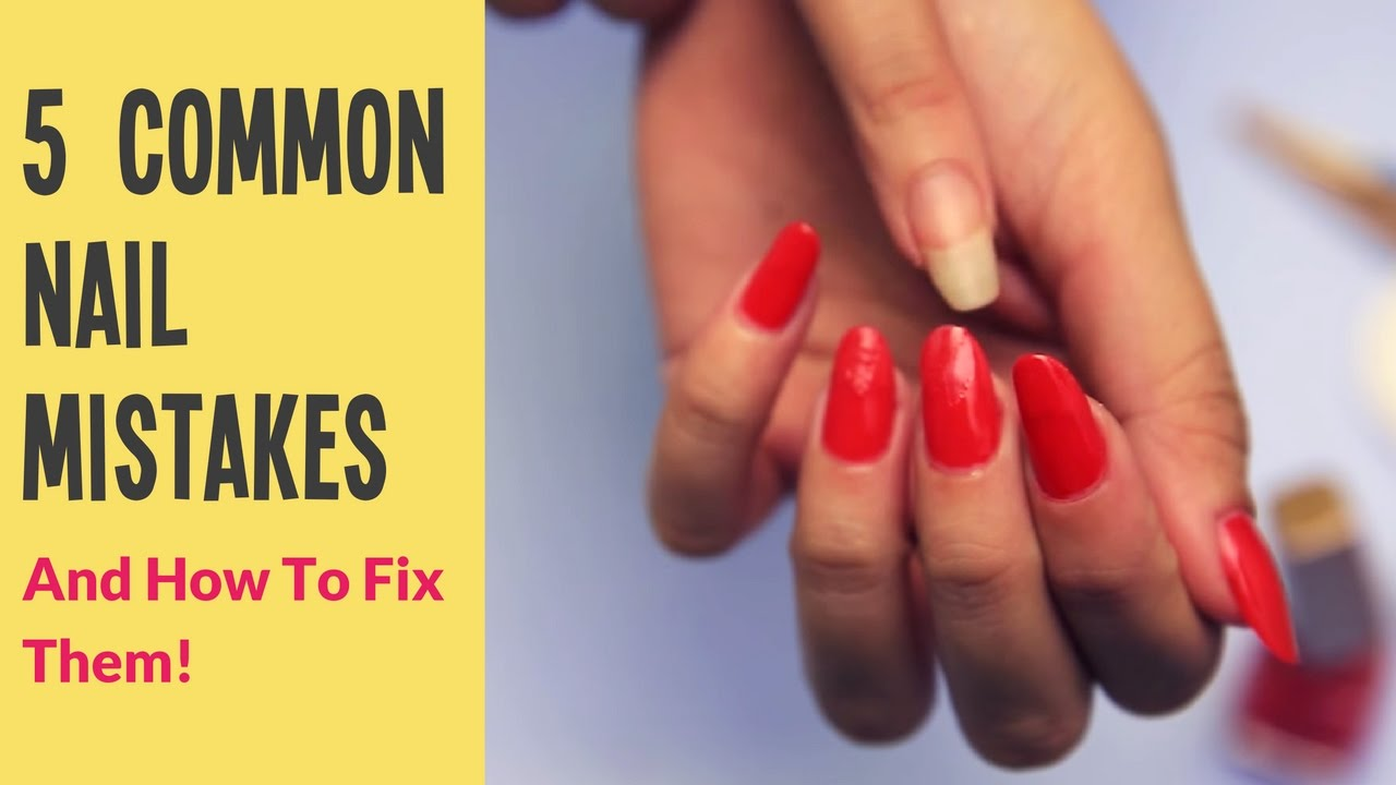 5 Common Nail Mistakes & How To Fix Them | Make Nail Polish Last ...