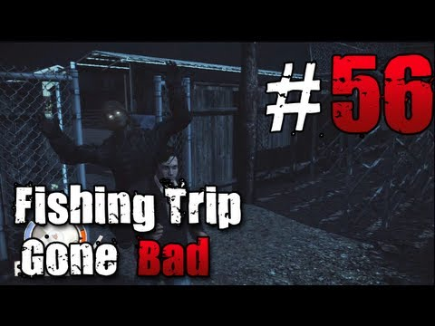 [56] Fishing Trip Gone Bad (State of Decay w/ GaLm)