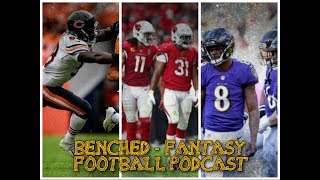 BENCHED!!! - A Fireside Fantasy Football Chat (What you need to know for week 3!!!)