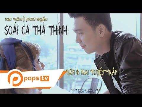 Phim Ngắn Soái Ca Thả Thính Xin Tân Mai Tuyết Trần