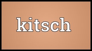 Kitsch Meaning