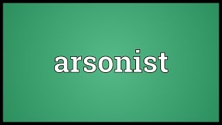 Arsonist Meaning