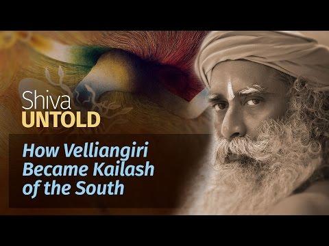 Shiva Untold: How Velliangiri Became Kailash of the South | Sadhguru