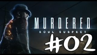 Murdered:Soul Suspect Gameplay Folge #002 [Deutsch/German/HD]