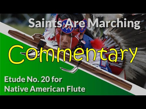 Native American Flute Etude No. 20 - Saints Come Marching - Full Commentary