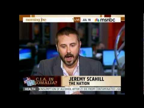 Jeremy Scahill on Morning Joe July 19th 2011 talking Secret Prisons, Rendition Drone Strikes