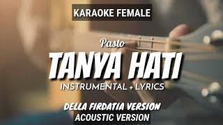 Tanya Hati - Pasto | versi Della Firdatia | Instrumental+Lyrics | by Ruang Acoustic Karaoke | Female