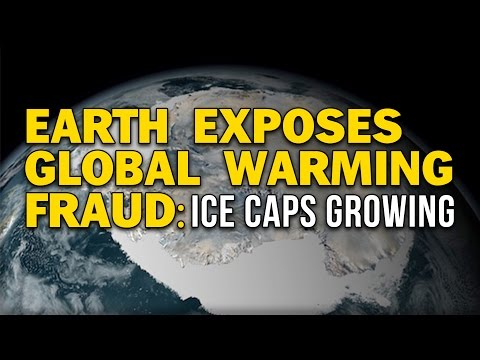 EARTH EXPOSES GLOBAL WARMING FRAUD: ICE CAPS GROWING