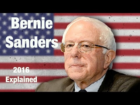 2016 Explained - Bernie Sanders