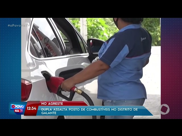 Dupla assalta posto de combustíveis no Distrito de Galante- O Povo na TV