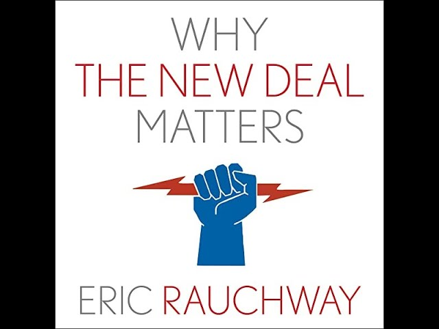 Book Review: Why The New Deal Matters with author Dr. Eric Rauchway
