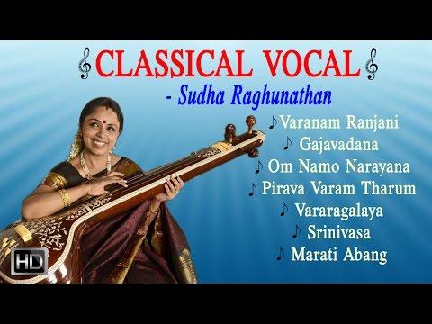 Sudha Ragunathan - Classical Vocal - Jukebox - Indian Classical Music