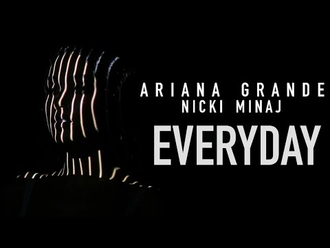 Ariana Grande - Everyday (feat. Nicki Minaj)