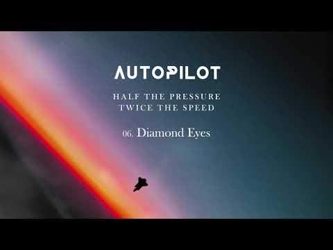 Autopilot - Diamond Eyes