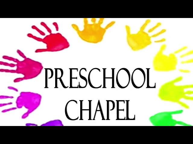 Preschool Chapel: April 1st