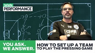 Set Up A Team to Play The Pressing Game | David Wagner Explains | You Ask, We Answer