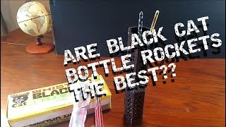 Are Black Cat bottle rockets really the best?? [DEMO]
