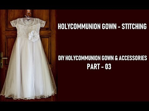 DIY Holy Communion Gown | Part 03 Stitching
