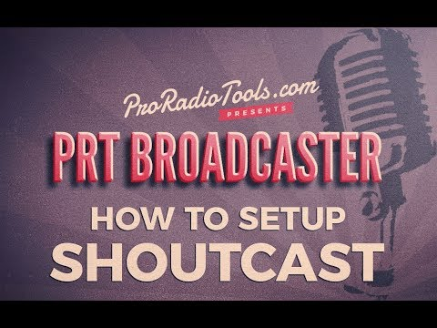 How to setup SHOUTcast ( Icecast SHOUTcast broadcaster )