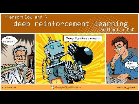 Tensorflow and deep reinforcement learning, without a PhD by Martin Gorner
