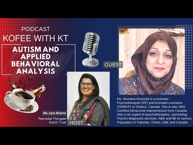 How to recognize Autism and Applied Behavioral | KOFFEE WITH KT | Kazim Trust