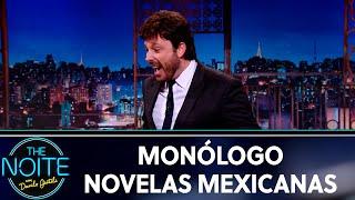 Monólogo: Novelas Mexicanas | The Noite (28/08/19)