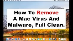 How To Remove A Mac Computer Virus, Malware, Spyware, Maintenance, And Cleaning 2018