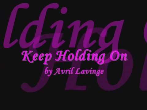 Avril Lavinge   Keep Holding On + lyrics