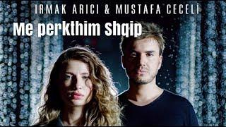 Irmak Arıcı & Mustafa Ceceli - Mühür (Me perkthim Shqip) Resimi