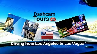 Dash Cam Tours🚘 Driving from Los Angeles to Las Vegas