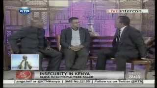 Jeff Koinange Live; [Part 1] Discussing Insecurity in Kenya - with Hassan Omar and Barrack Muluka