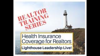 Lighthouse Leadership Live! - Health Insurance Coverage for Realtors with Steve Cohn