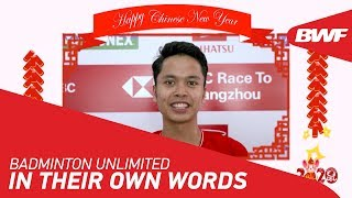 Badminton Unlimited 2020 | Chinese New Year greetings - IN THEIR OWN WORDS | BWF 2020