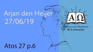 Atos 27 p.6   Arjan den Heijer (27/06/19)