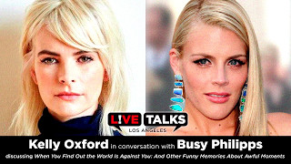 Kelly Oxford in conversation with Busy Philipps at Live Talks Los Angeles