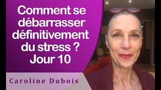 Comment se débarrasser définitivement du stress ? Jour 10 - EFT en Français # 199